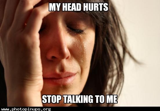 My Head Hurts